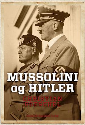 christian goeschel Mussolini og hitler fra saxo.com