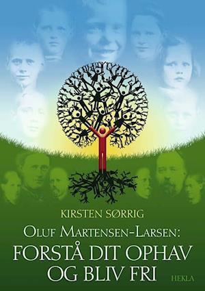 Oluf Martensen-Larsen: Forstå dit ophav og bliv fri