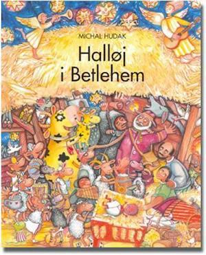Få Halløj i Betlehem af Michal Hudák som Indbundet bog på dansk
