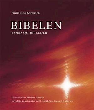 Bog, indbundet Bibelen - i ord og billeder af Bodil Busk Sørensen