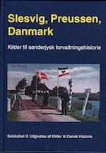 Slesvig, Preussen, Danmark (Kilder til dansk forvaltningshistorie)