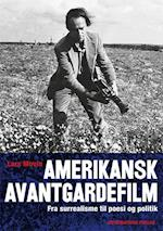 Amerikansk avantgardefilm (Filmologier, nr. 1)