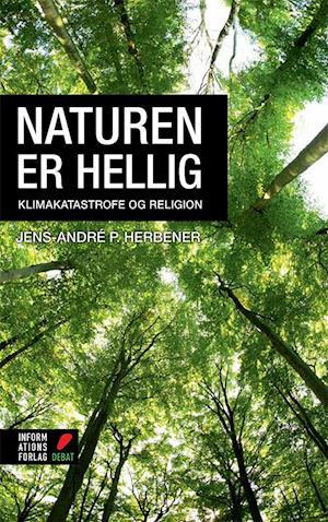 Bog, hæftet Naturen er hellig af Jens André P Herbener