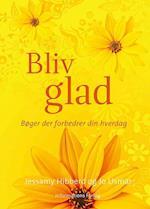 Bliv glad (Bøger der forbedrer din hverdag)