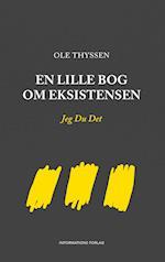 En lille bog om eksistensen