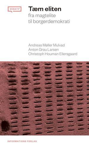 Bog, hæftet Tæm eliten af Andreas Møller Mulvad, Anton Grau Larsen, Christoph Houman Ellersgaard