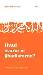 Hvad svarer vi jihadisterne? af Rasmus Alenius Boserup