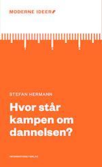 Hvor står kampen om dannelsen? af Stefan Hermann