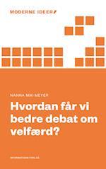 Hvordan får vi bedre debat om velfærd? (Moderne Ideer, nr. 05)