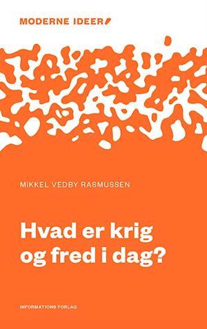 Bog, hæftet Hvad er krig og fred i dag? af Mikkel Vedby Rasmussen