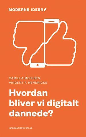 vincent f. hendricks Hvordan bliver vi digitalt dannede? på saxo.com