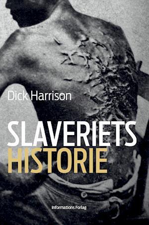 Slaveriets historie af Dick Harrison