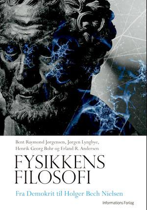 Fysikkens filosofi af Jørgen Lyngbye, Erland R. Andersen, bent raymond jørgensen