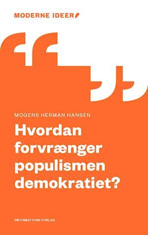 Hvordan forvrænger populismen demokratiet? af Mogens Herman Hansen