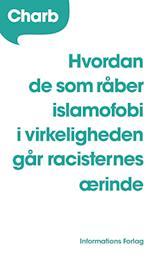 Hvordan de som råber islamofobi i virkeligheden går racisternes ærinde
