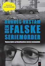 Den falske seriemorder - Thomas Quick og Skandinaviens største justitsmord