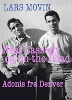 Neal Cassady og On the Road (Beat serien, nr. 2)