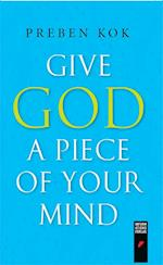 Give God a Piece of Your Mind
