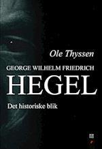 Georg Wilhelm Friedrich Hegel (Det filosofiske blik, nr. 17)