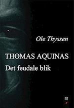 Thomas Aquinas (Det filosofiske blik, nr. 5)