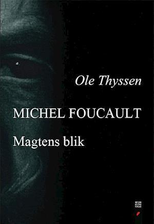 Michel Foucault af Ole Thyssen