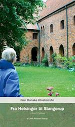 Den danske klosterrute. Fra Helsingør til Slangerup (Den Danske Klosterrute)