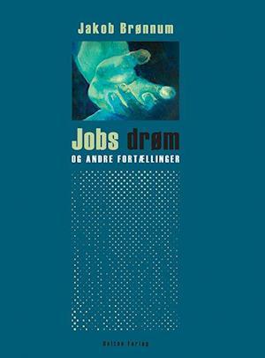 Bog paperback Jobs drøm - og andre fortællinger af Jakob Brønnum