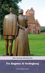Den danske klosterrute. Fra Slagelse til Vordingborg