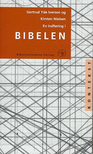 Bog hæftet En indføring i Bibelen af Gertrud Yde Iversen Kirsten Nielsen