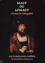 Magt og afmagt - Christian II's billedpolitik (DK + ENG)