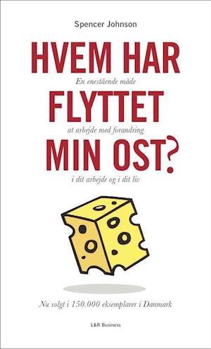 spencer johnson Hvem har flyttet min ost?-spencer johnson-bog på saxo.com