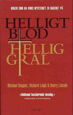 Bog, paperback Helligt blod, hellig gral af Henry Lincoln, Richard Leigh, Michael Baigen