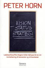 Vision minus status = strategi