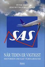 SAS - NÅR TIDEN ER VIGTIGST af Peter Horn, Jens Wittrup Willumsen