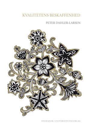 Bog, hæftet Kvalitetens beskaffenhed af Peter Dahler-Larsen