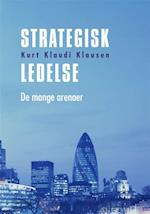Strategisk ledelse - de mange arenaer (University of Southern Denmark studies in history and social sciences, nr. 291)
