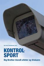 Kontrolsport (University of Southern Denmark studies in history and social sciences, nr. 385)