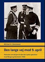 Den lange vej mod 9. april (University of Southern Denmark studies in history and social sciences, nr. 398)