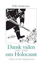 Dansk viden 1941-1945 om holocaust (University of Southern Denmark studies in history and social sciences, nr. 395)
