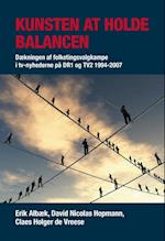 Kunsten at holde balancen (University of Southern Denmark studies in history and social sciences, nr. 3)
