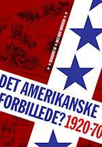 Det amerikanske forbillede? (University of Southern Denmark studies in history and social sciences)