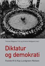 Diktatur og demokrati (University of Southern Denmark studies in history and social sciences, nr. 404)