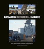 Danmarks industrielle miljøer (University of Southern Denmark studies in history and social sciences)