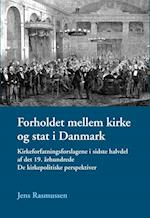 Forholdet mellem kirke og stat i Danmark (University of Southern Denmark studies in history and social sciences)