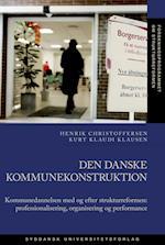 Den danske kommunekonstruktion (University of Southern Denmark studies in history and social sciences)