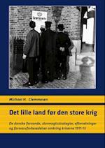 Det lille land før den store krig (University of Southern Denmark studies in history and social sciences)