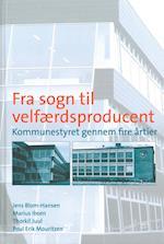 Fra sogn til velfærdsproducent (University of Southern Denmark studies in history and social sciences)
