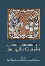 Cultural Encounters During the Crusades af Kurt Villads Jensen