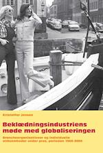 Beklædningsindustriens møde med globaliseringen (University of Southern Denmark studies in history and social sciences)
