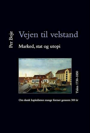 Vejen til velstand - marked, stat og utopi- Tiden 1730-1850